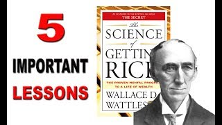 The Science Of Getting Rich | 5 Most Important Lessons | Wallace D. Wattles (Audio Book)