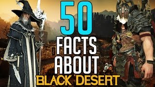 Black Desert Online: 50 Facts About BDO