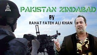 Pakistan Zindaabad  Rahat Fateh Ali Khan  Pakistan