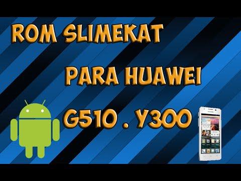 Rom SlimKat para Huawei G510 Y Y300  Android 4.4.4  Rom Sin Bugs
