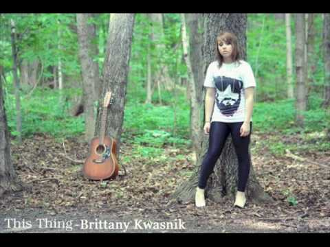 This Thing - Brittany Kwasnik