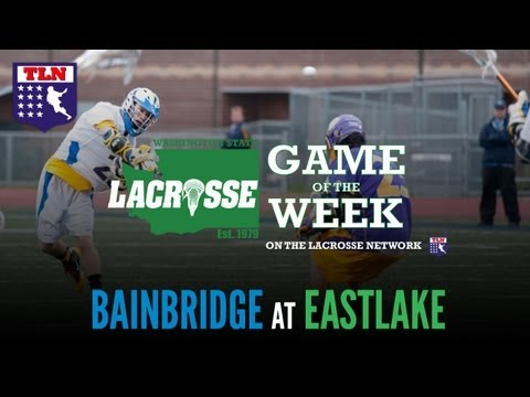 Washington State's Lacrosse Game of the Week: Bainbridge @ Eastlake