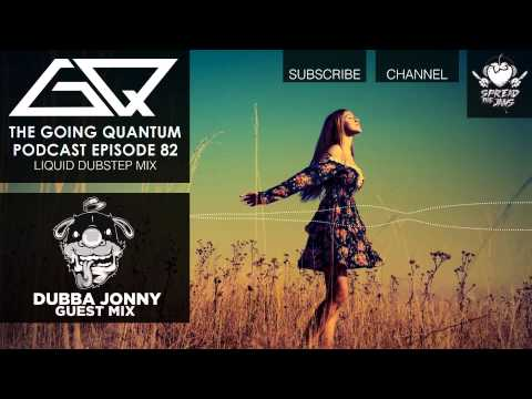 GQ Podcast - Liquid Dubstep Mix & Dubba Jonny Guest Mix [Ep.82]