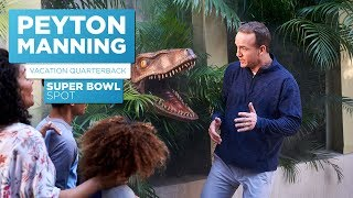 Peyton Manning: Vacation Quarterback | Super Bowl Spot