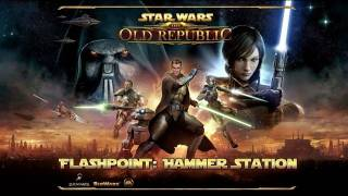 Star Wars_ The Old Republic - Hammer Station Flashpoint Walkthrough