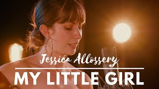 My Little Girl by Jessica Allossery (live studio recording)