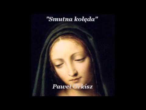 Smutna Kolęda - Paweł Orkisz