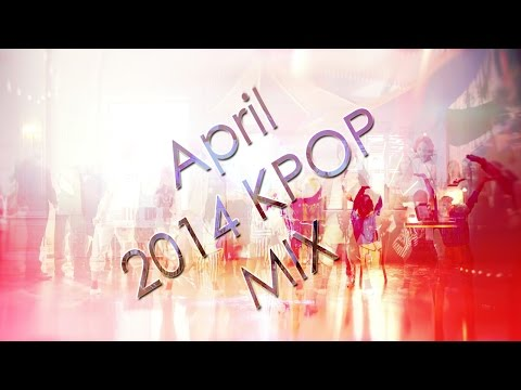 April 2014 Kpop Mix video