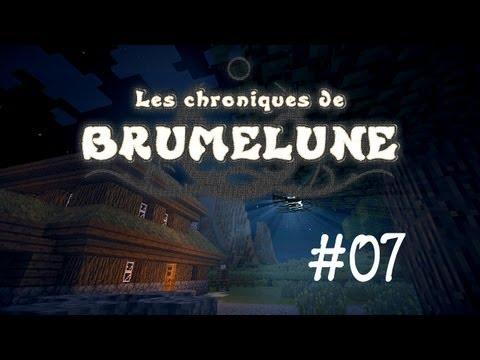 Les Chroniques de Brumelune - ep07 :