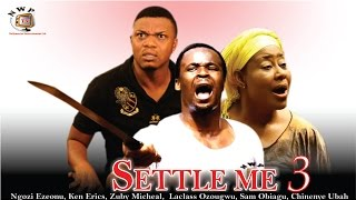 Settle Me Nigerian Movie [Season 3] - directed by Ifeanyi Azodo