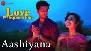 Aashiyana | Love Per Square Foot | Vicky Kaushal & Angira Dhar | Altamas Faridi & Tarannum Malik
