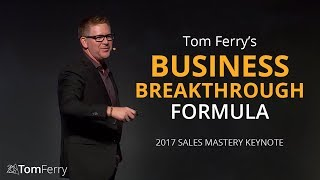 Tom Ferry's Formula for a Successful Business Breakthrough | Keynote Speech