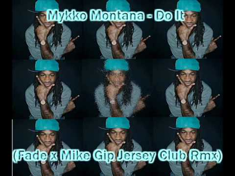 Mykko Montana   Do It Fade X Mike Gip Jersey Club Rmx) video