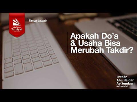 Apakah Doa dan Usaha Bisa Merubah Takdir? | Ustadz Abu Haidar As-Sundawy