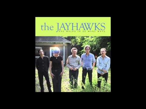 Jayhawks - She Walks In So Many Ways