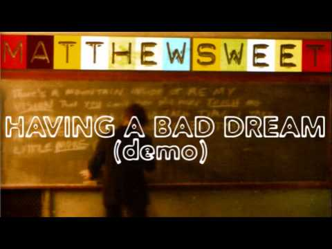 Matthew Sweet - Having A Bad Dream