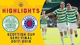 Celtic 4-0 Rangers | William Hill Scottish Cup 2017-18 ? Semi-Final