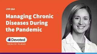 Managing Chronic Diseases During the Pandemic - April 30, 2020