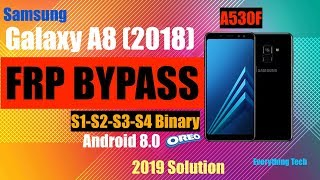 Samsung A8 (2018) | FRP Bypass 2019 | A530F | Easy Guide | Android 8.0 (S1 to S4)
