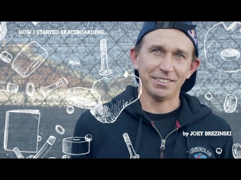 Joey Brezinski - How I Started Skateboarding