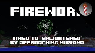 "Minecraft Fireworks timed to ""Enlightened"" by Approaching Nirvana"