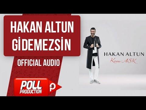 Hakan Altun - Gidemezsin - ( Official Audio )
