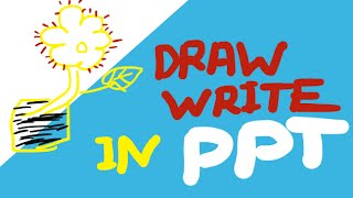 Draw Write in PPT Slides Easily Design Power Point