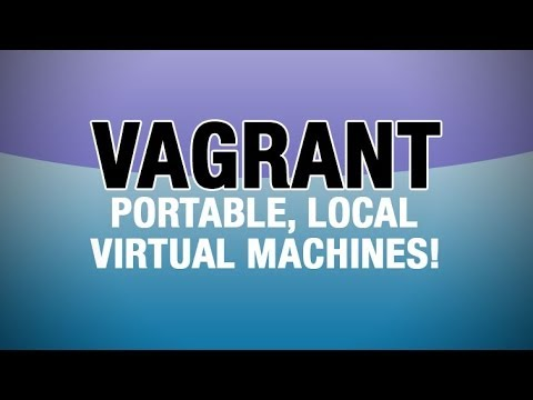 Vagrant Tutorial - Running a VM For Your Local Development Environment