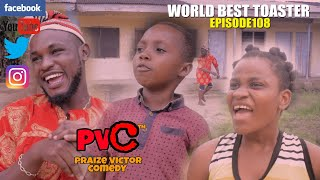 WORLD BEST TOASTER (episode 108) (PRAIZE VICTOR COMEDY)