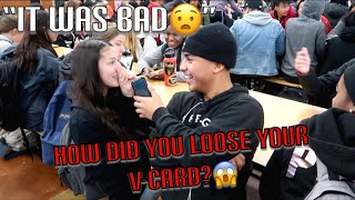 HOW DID YOU LOSE YOUR V-CARD?💦 😱*PUBLIC INTERVIEW*