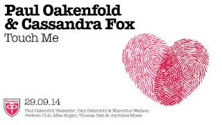 Paul Oakenfold Video - Paul Oakenfold feat Cassandra Fox - Touch Me (Thomas Datt Remix)