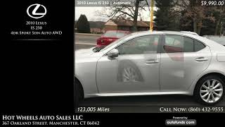 Used 2010 Lexus IS 250 | Hot Wheels Auto Sales LLC, Manchester, CT