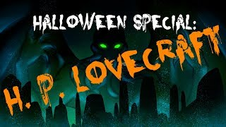 Halloween Special: H. P. Lovecraft