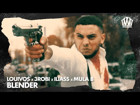 LouiVos x 3robi x ILIASS x Mula B - Blender  (Prod. EuroSoundzz)