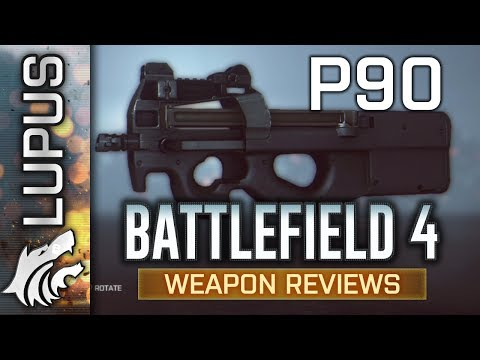 Battlefield 4 Weapon Reviews- P90 (BF4 vs BF3)