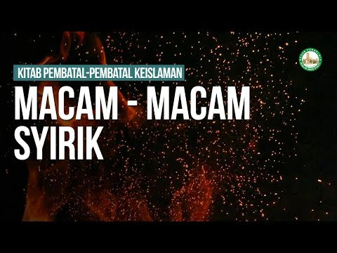 Macam - Macam Syirik  - Ustadz Ahmad Zainuddin Al-Banjary
