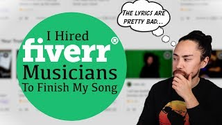 I Hired Fiverr Musicians To Finish My Song...