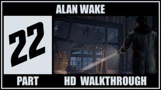Alan Wake Walkthrough Part 22 Let's Play Gameplay Playthrough