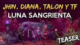 download lagu Teaser Diana, Jhin, Talon Y Twisted Fate Luna Sangrienta gratis