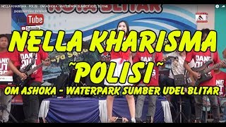 download lagu Nella Kharisma - Polisi - Om Ashoka - Waterpark gratis