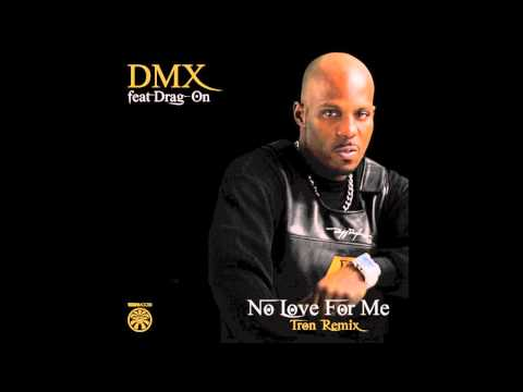 DMX - No Love For Me feat  Drag On (Tron Remix)