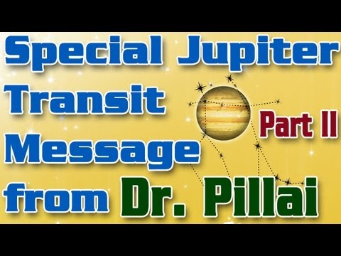 Jupiter in Gemini 2013: Special Jupiter Transit Message from Dr. Pillai: Part II