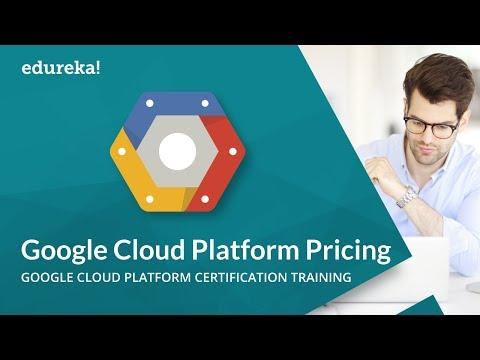 Google Cloud Platform Pricing | Google Cloud Platform Training - Cloud Architect | Edureka