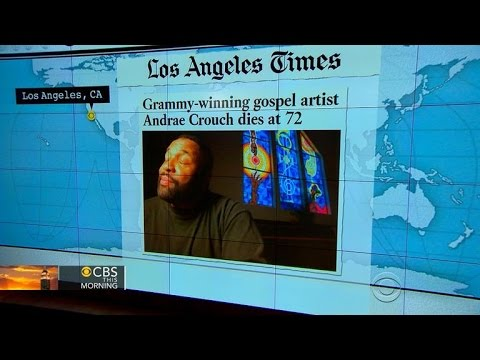 Headlines at 8:30: Gospel legend Andrae Crouch dies from heart attack