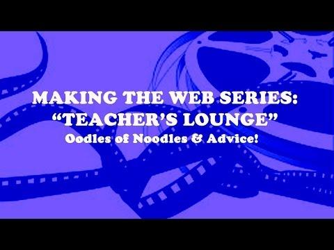 Making the Web Series: Teacher's Lounge 4