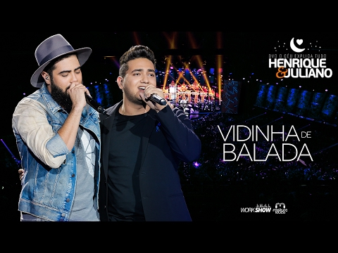 Henrique e Juliano - VIDINHA DE BALADA - DVD O Céu Explica Tudo
