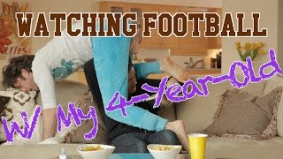 Watching Football With My 4-Year-Old