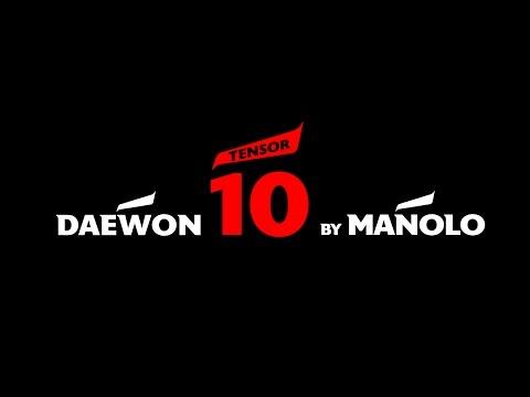 Daewon TENSOR 10 By Manolo