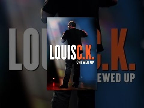 Louis CK: Chewed Up
