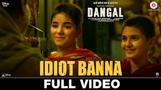 Download Idiot Banna - Full Video | Dangal | Aamir Khan | Jyoti Nooran & Sultana Nooran 3Gp Mp4